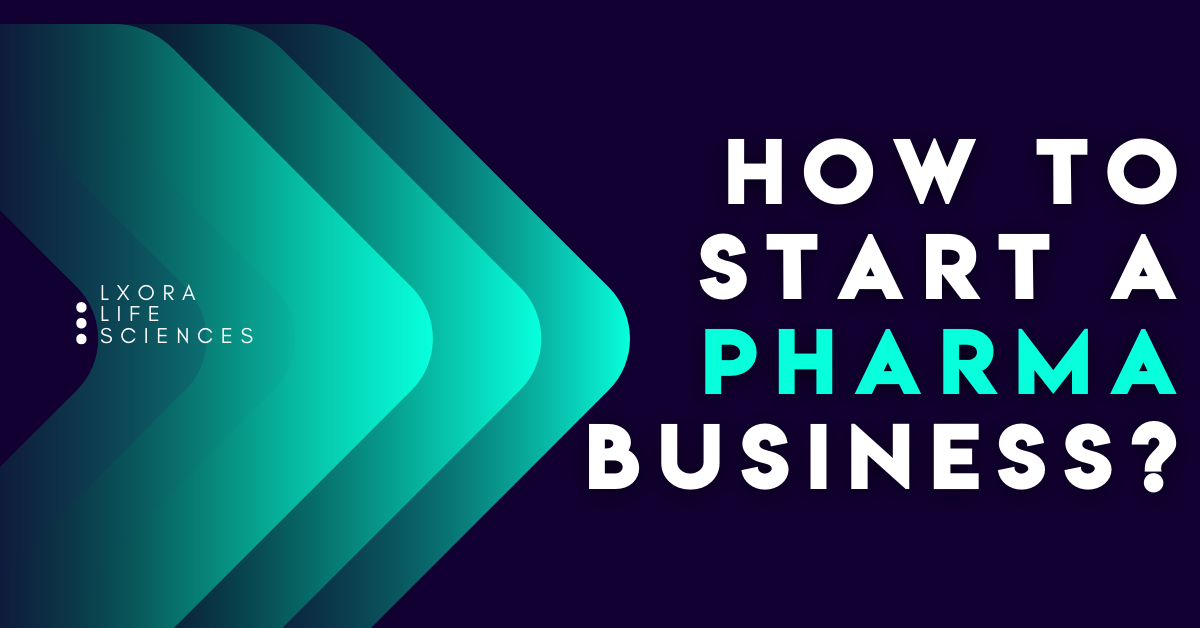 How to Start a Pharma Business | Start Now