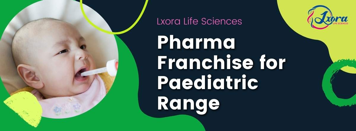 Pharma Franchise for Paediatric Range